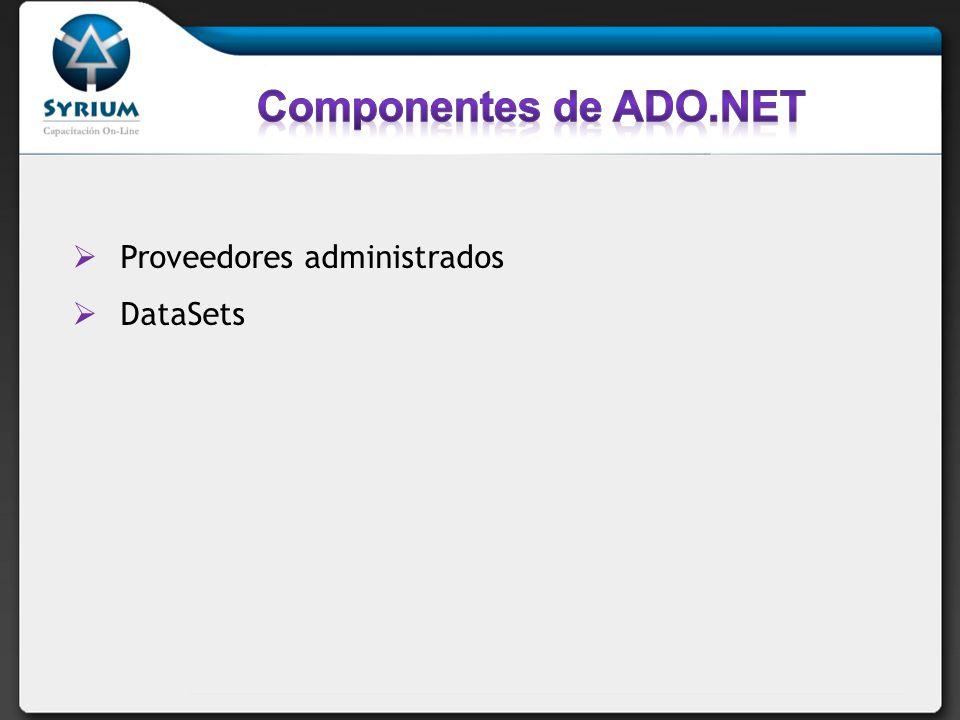 Componentes de ADO.NET Proveedores administrados DataSets