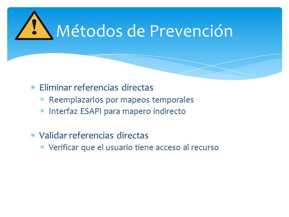 Métodos de Prevención Eliminar referencias directas
