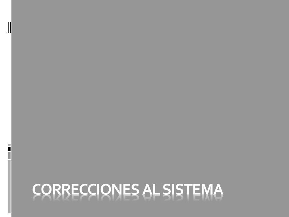 Correcciones al sistema