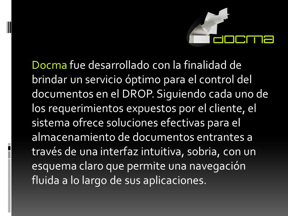 Docma fue desarrollado con la finalidad de brindar un servicio óptimo para el control del documentos en el DROP.