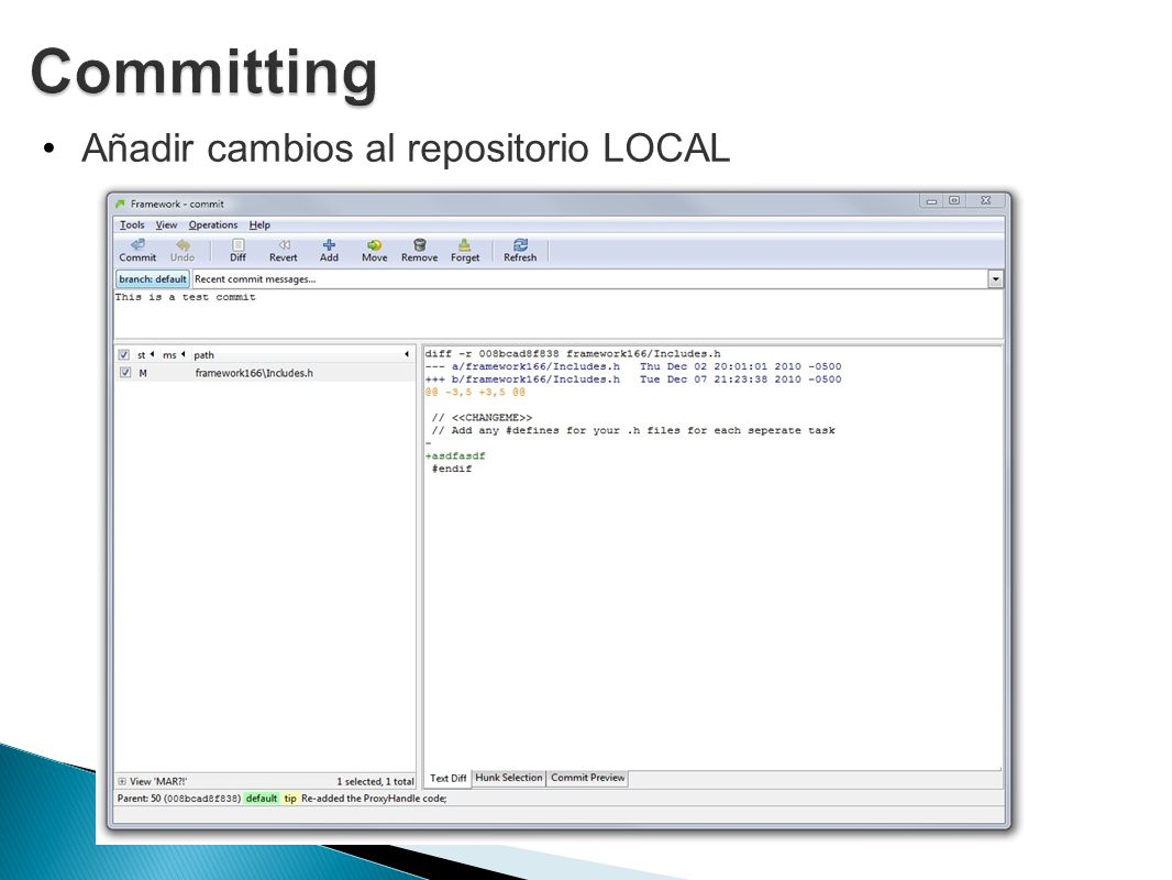Committing Añadir cambios al repositorio LOCAL What s committing