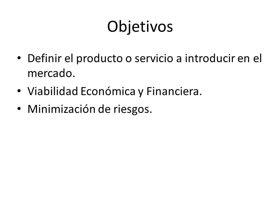 Objetivos Definir el producto o servicio a introducir en el mercado.