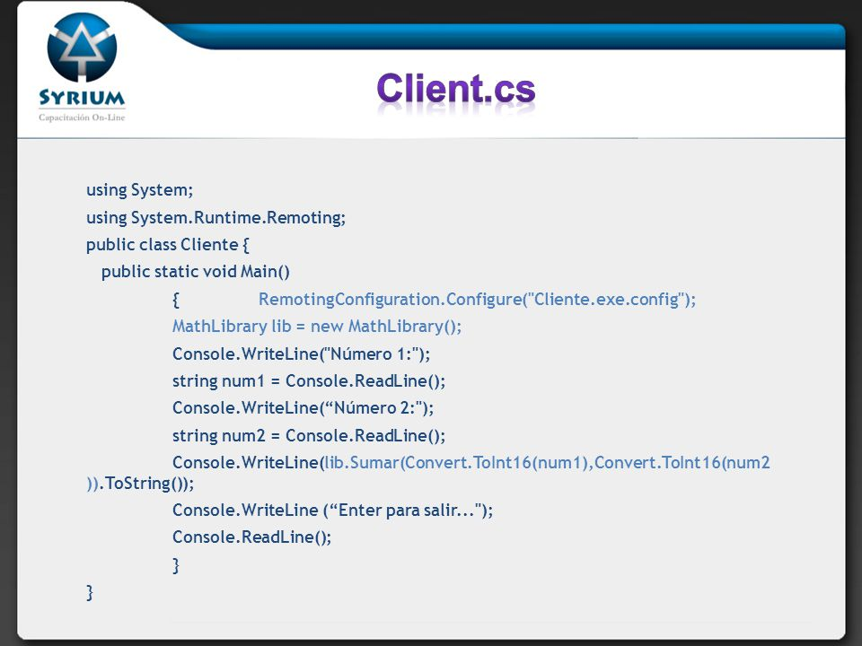 Client.cs using System; using System.Runtime.Remoting;