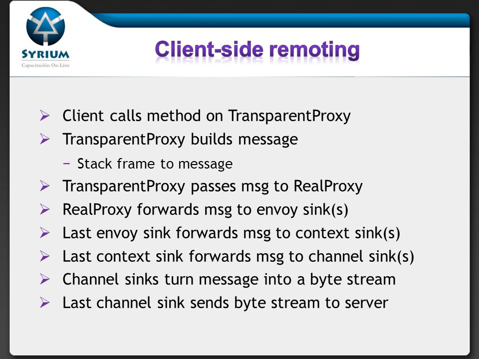 Client-side remoting Client calls method on TransparentProxy