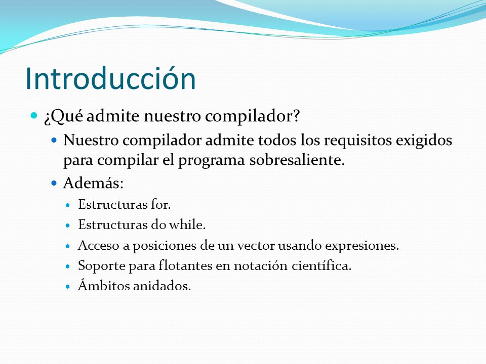 Introducción ¿Qué admite nuestro compilador
