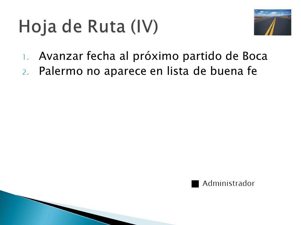 Hoja de Ruta (IV) Avanzar fecha al próximo partido de Boca