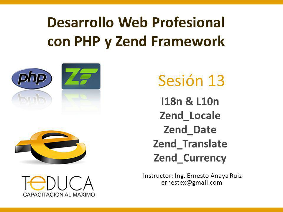 I18n & L10n Zend_Locale Zend_Date Zend_Translate Zend_Currency