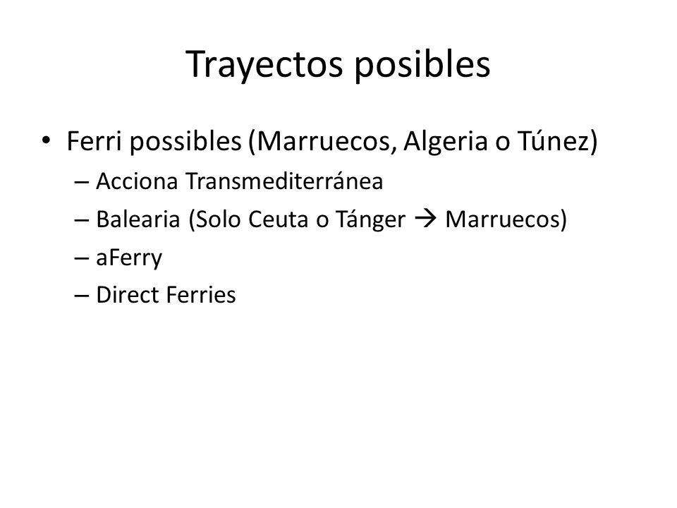 Trayectos posibles Ferri possibles (Marruecos, Algeria o Túnez)