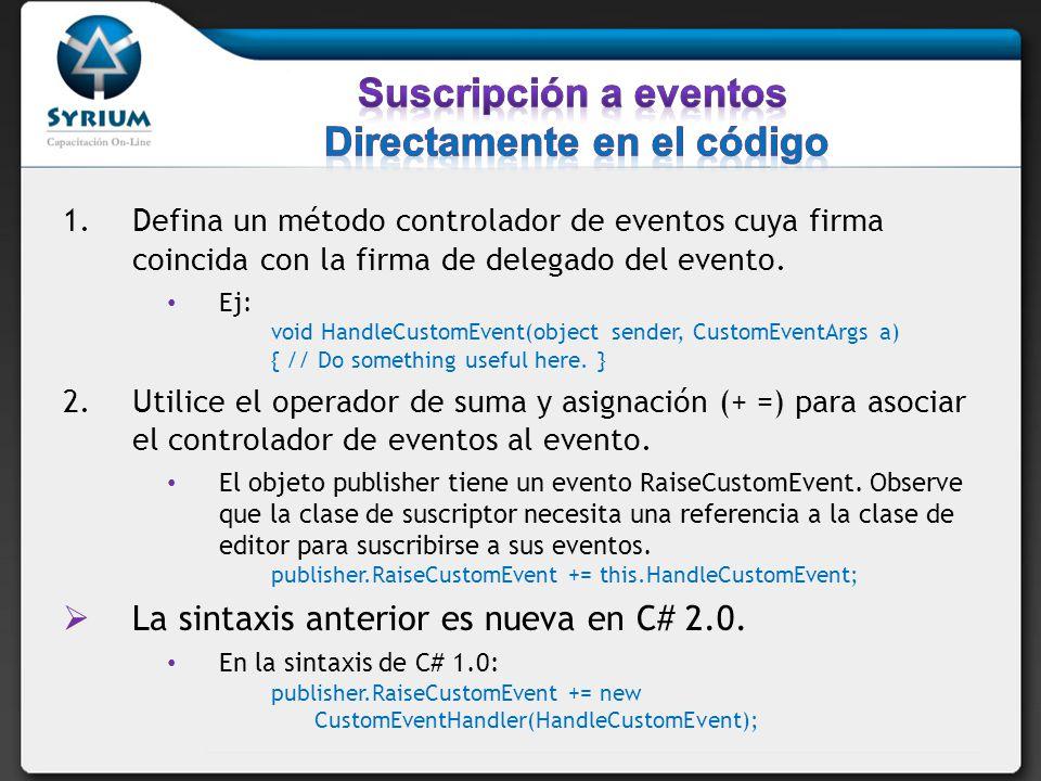 Suscripción a eventos Directamente en el código