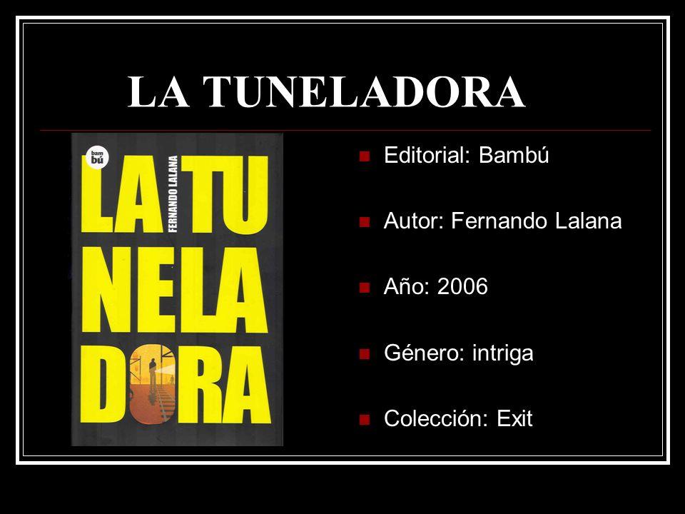 LA TUNELADORA Editorial: Bambú Autor: Fernando Lalana Año: 2006