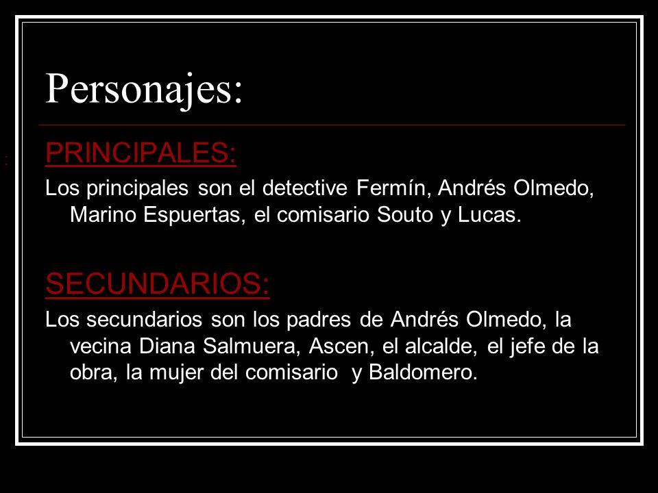 Personajes: SECUNDARIOS: PRINCIPALES: