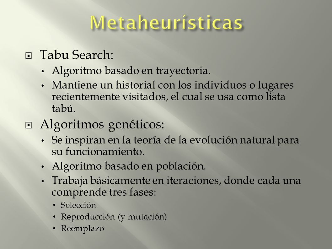 Metaheurísticas Tabu Search: Algoritmos genéticos: