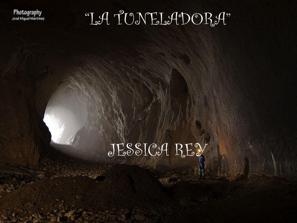 LA TUNELADORA JESSICA REY 4º A I. E. S. Terra de trasancos
