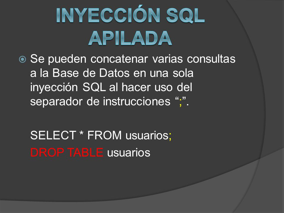 INYECCIÓN SQL APILADA