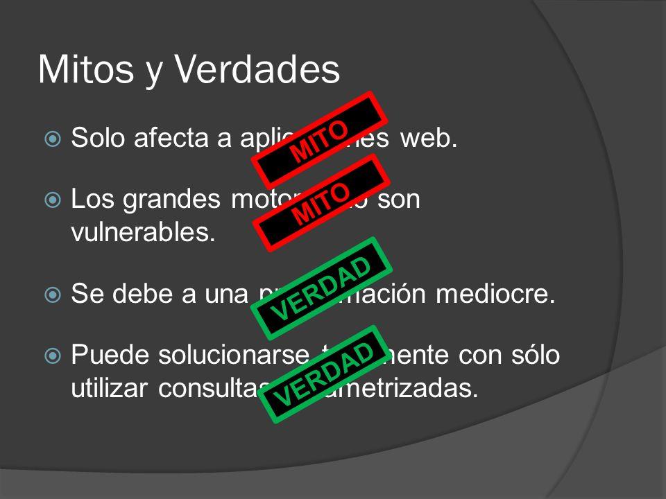 Mitos y Verdades Solo afecta a aplicaciones web.