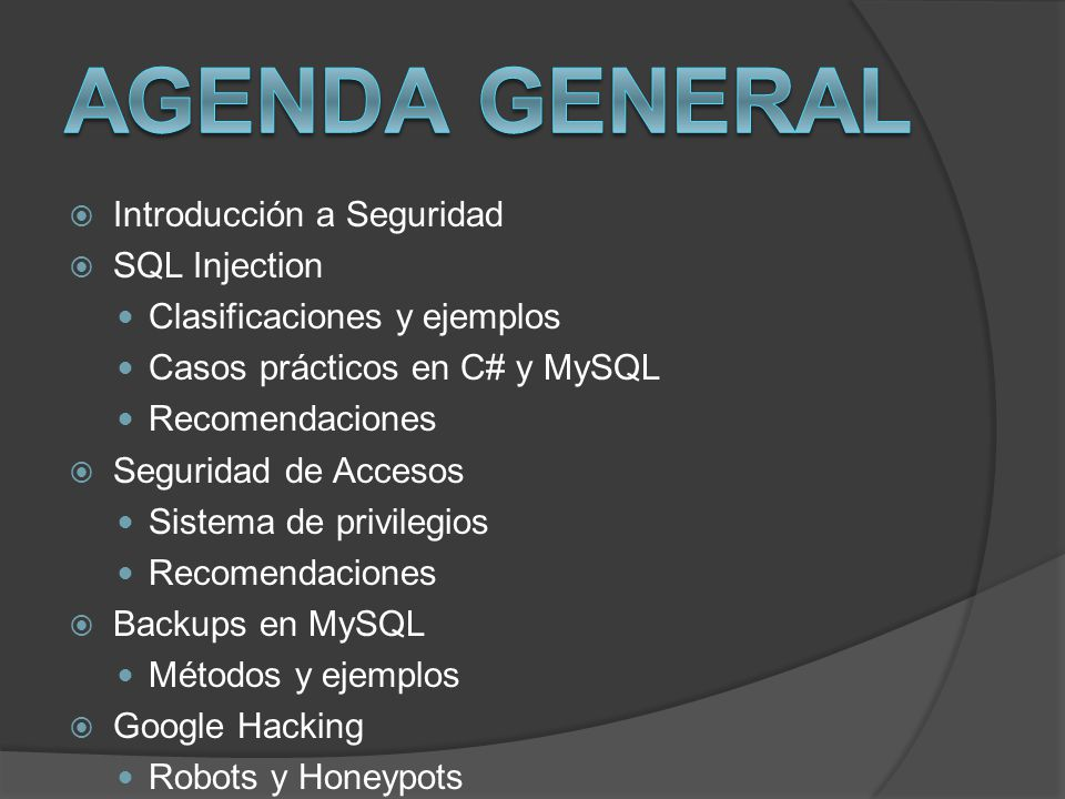 AGENDA GENERAL Introducción a Seguridad SQL Injection