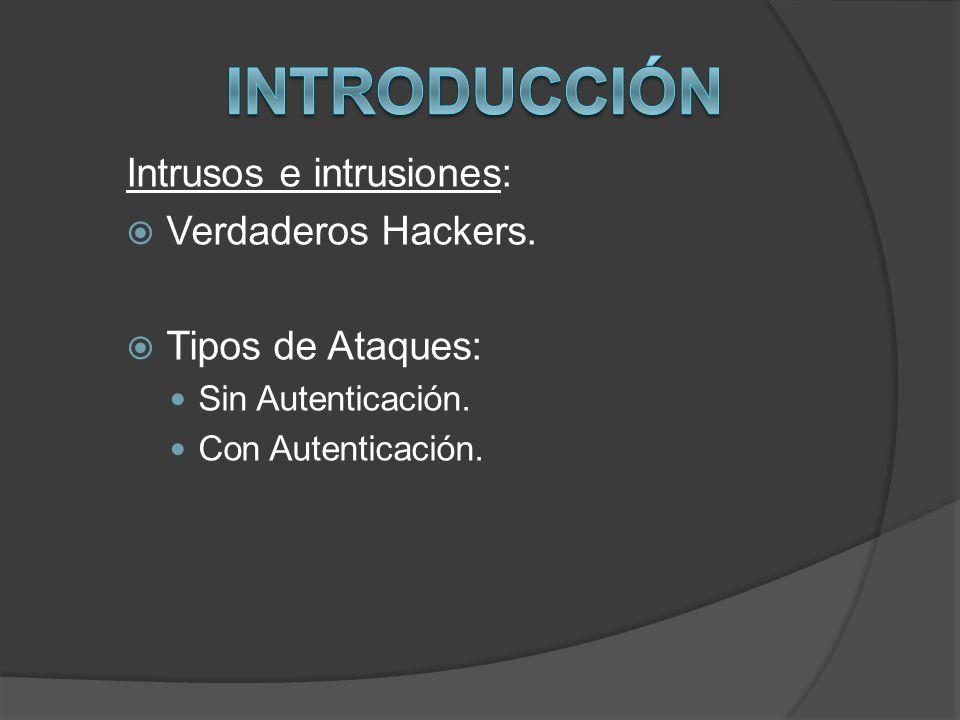Introducción Intrusos e intrusiones: Verdaderos Hackers.