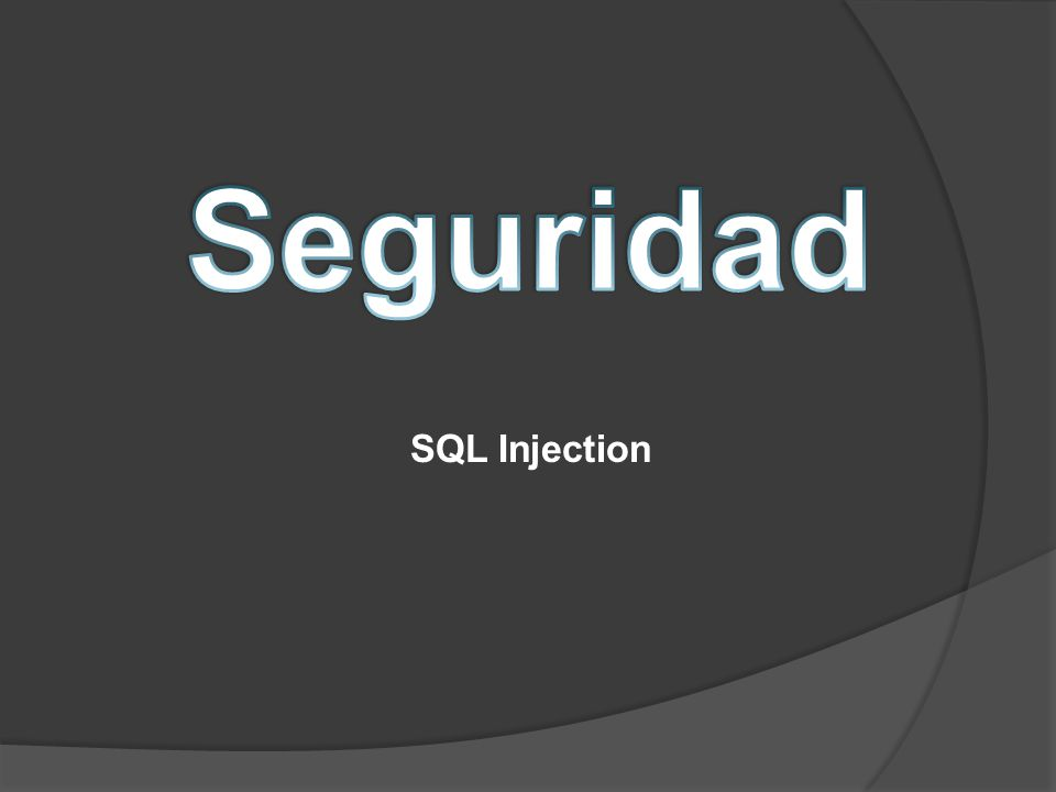 Seguridad SQL Injection