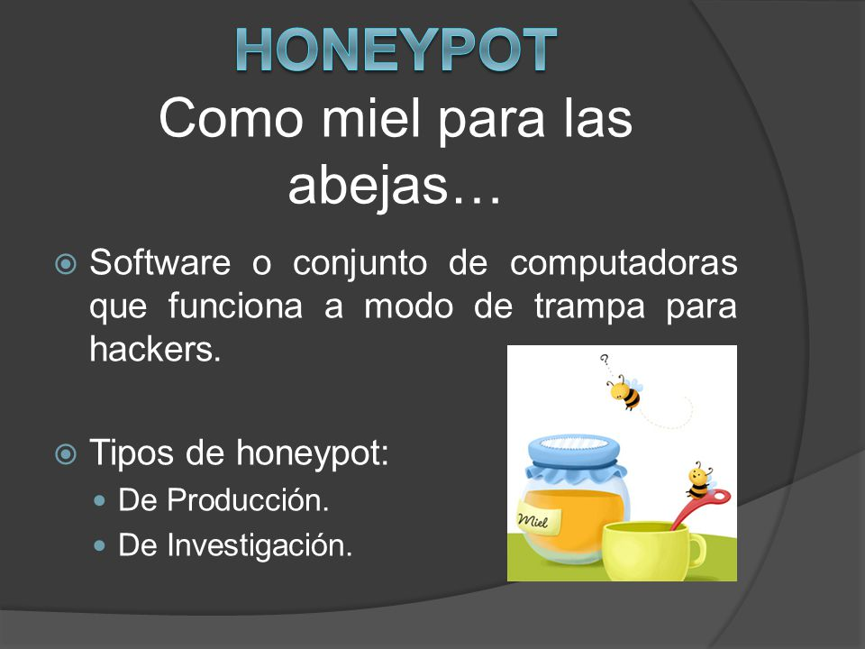 Honeypot Como miel para las abejas…