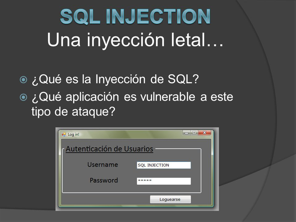 SQL INJECTION Una inyección letal…