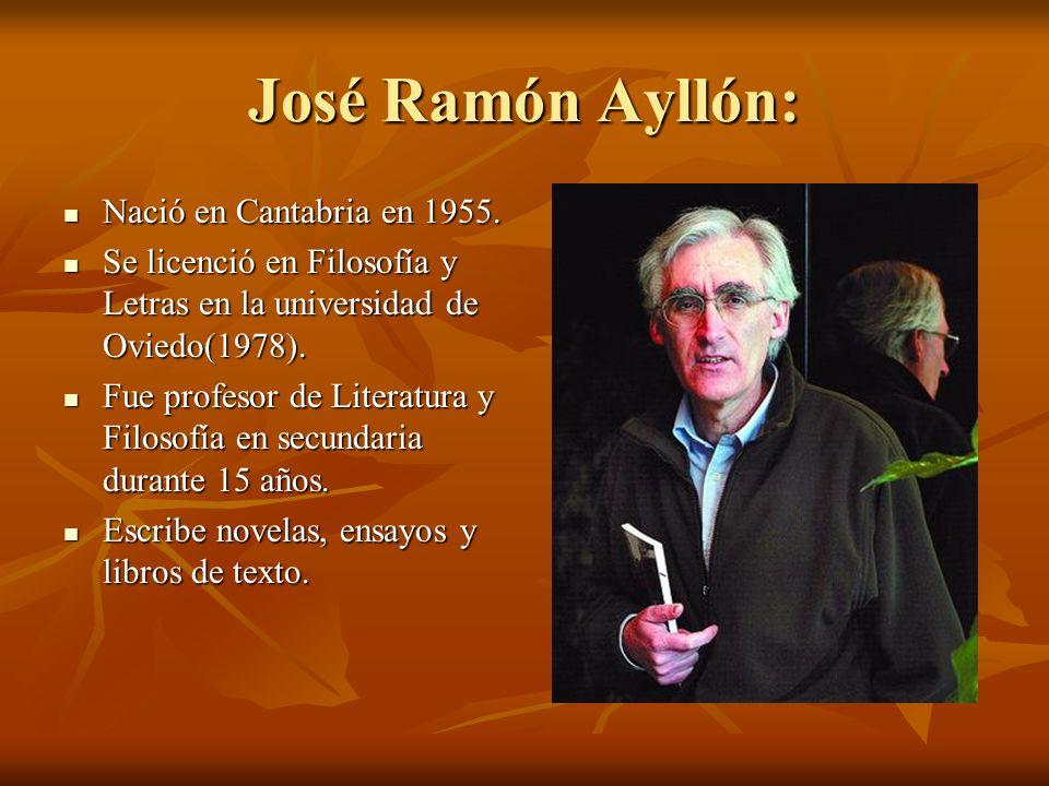 José Ramón Ayllón: Nació en Cantabria en 1955.