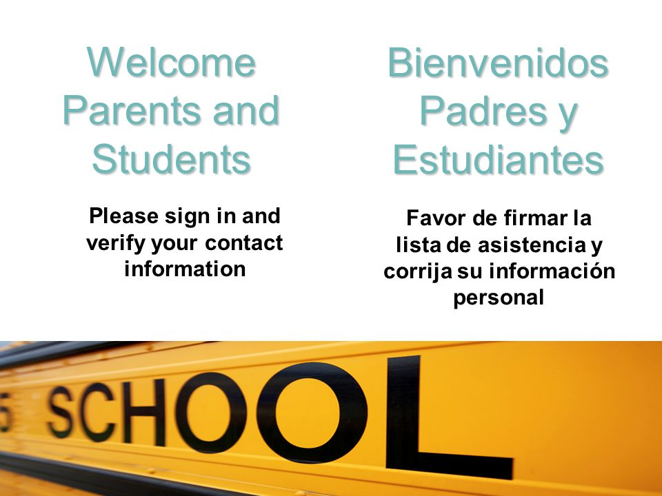 Bienvenidos Padres y Estudiantes Welcome Parents and Students