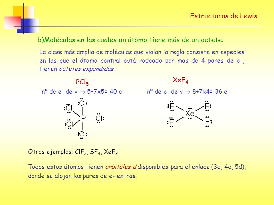 b)Moléculas en las cuales un átomo tiene más de un octete.