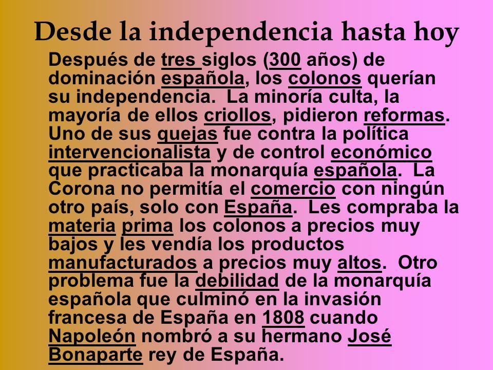 Desde la independencia hasta hoy