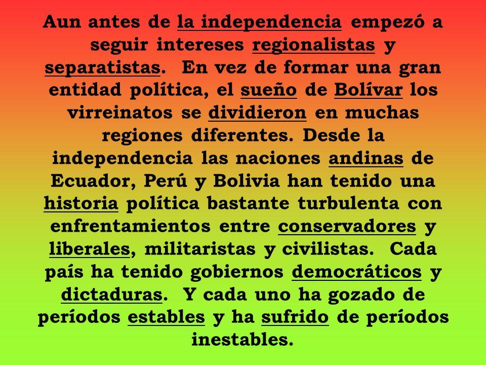 Aun antes de la independencia empezó a seguir intereses regionalistas y separatistas.