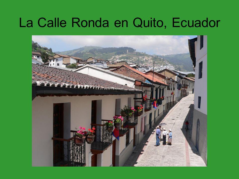 La Calle Ronda en Quito, Ecuador