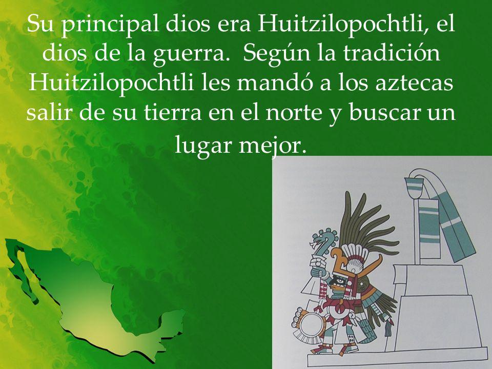 Su principal dios era Huitzilopochtli, el dios de la guerra