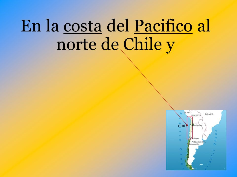En la costa del Pacifico al norte de Chile y