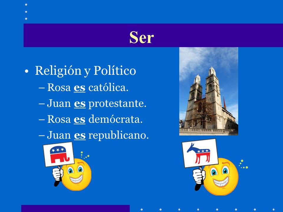 Ser Religión y Político Rosa es católica. Juan es protestante.