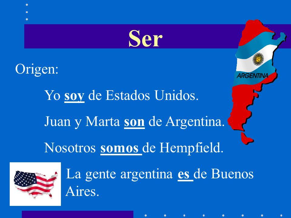 Ser Origen: Yo soy de Estados Unidos. Juan y Marta son de Argentina.