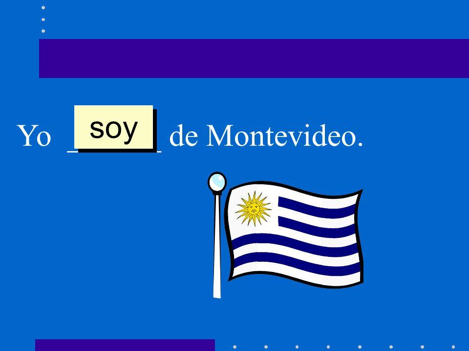 soy Yo ______ de Montevideo.