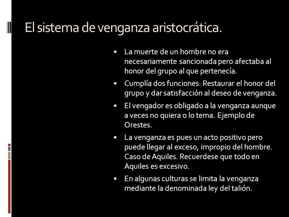 El sistema de venganza aristocrática.