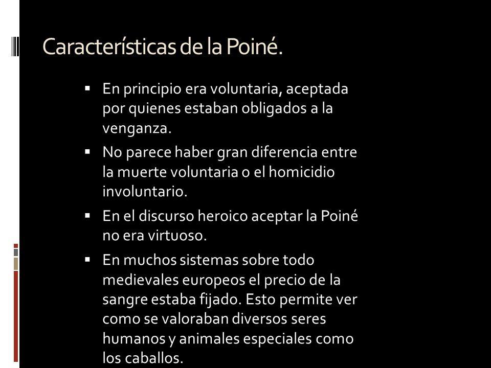 Características de la Poiné.