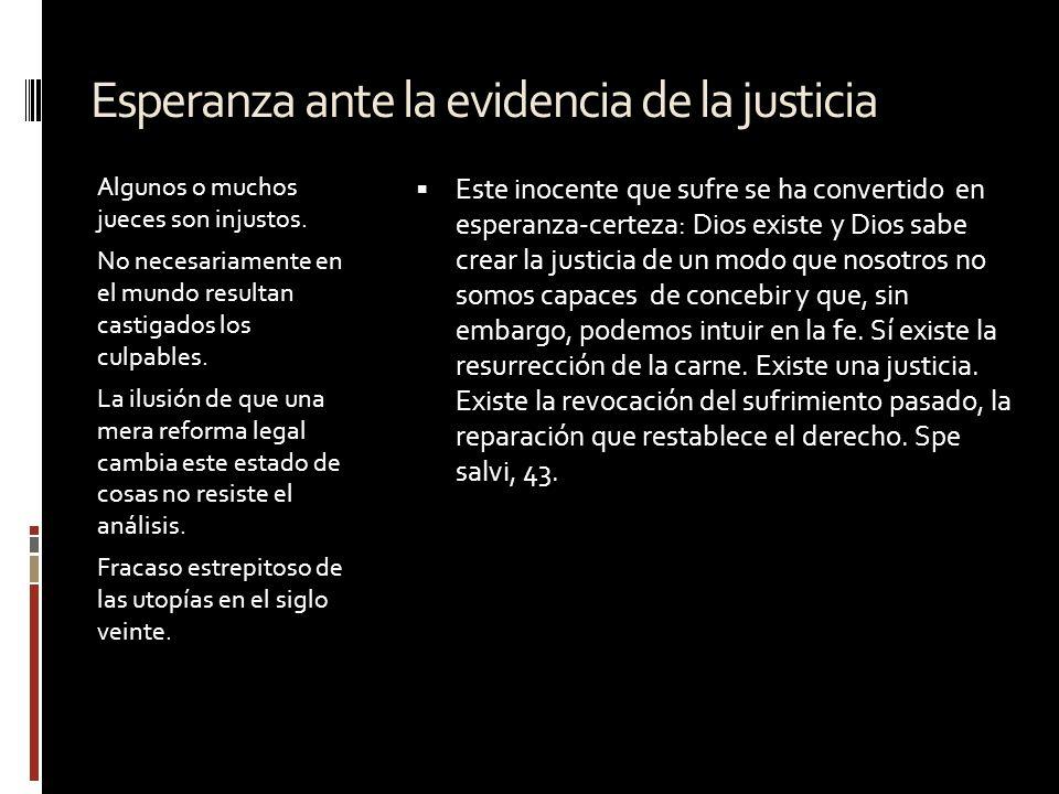 Esperanza ante la evidencia de la justicia