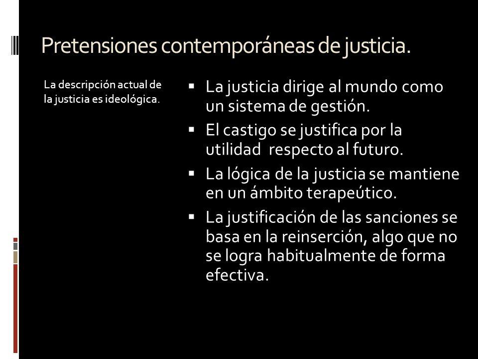 Pretensiones contemporáneas de justicia.
