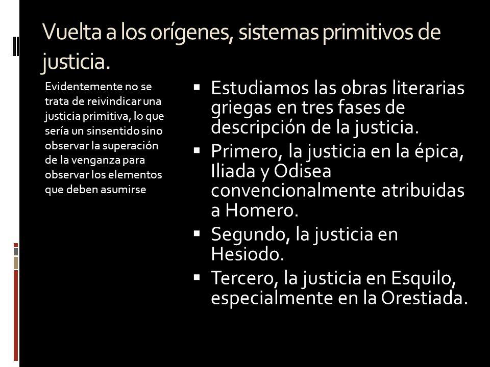 Vuelta a los orígenes, sistemas primitivos de justicia.