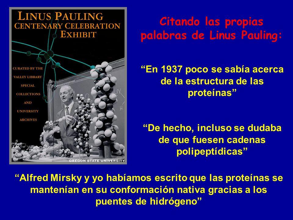 Citando las propias palabras de Linus Pauling: