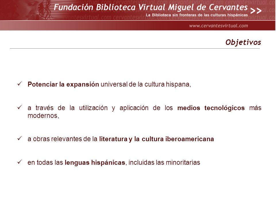 Objetivos Potenciar la expansión universal de la cultura hispana,