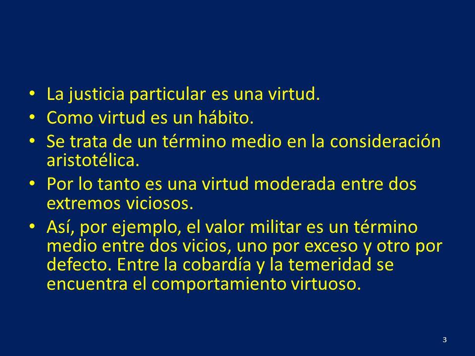 La justicia particular es una virtud.