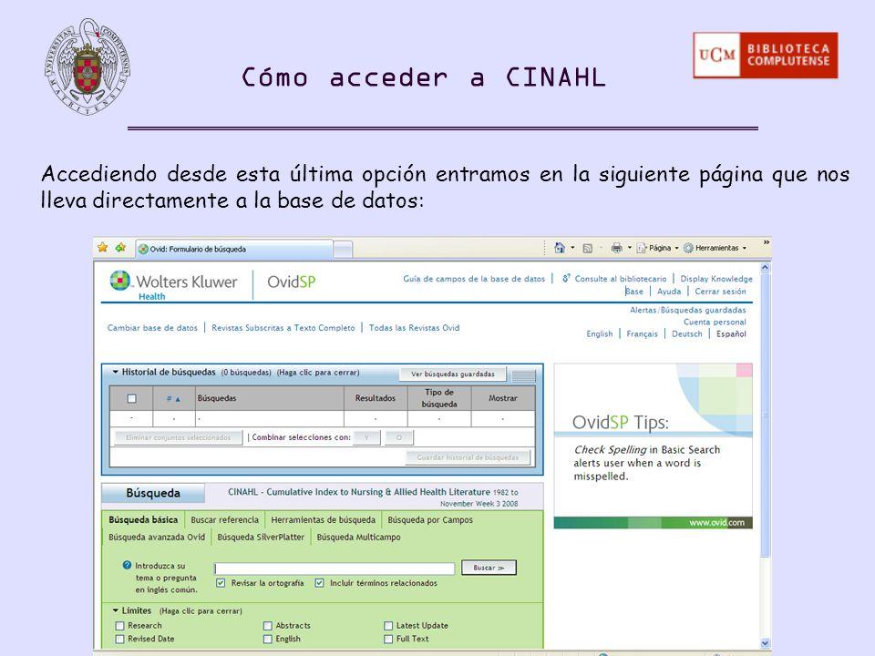 Cómo acceder a CINAHL Accediendo desde esta última opción entramos en la siguiente página que nos lleva directamente a la base de datos: