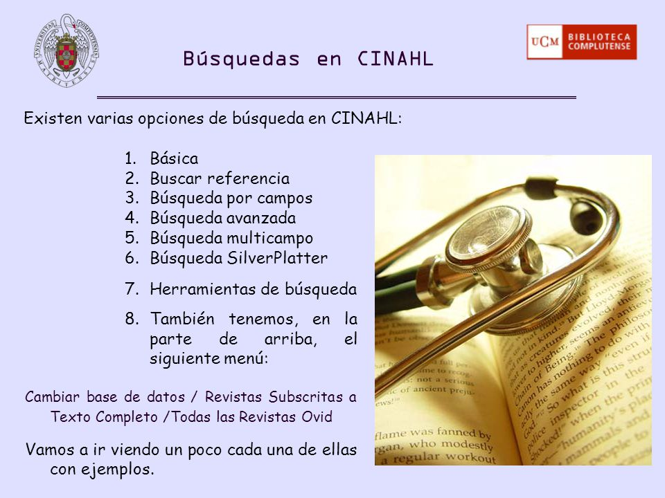 Búsquedas en CINAHL Existen varias opciones de búsqueda en CINAHL: