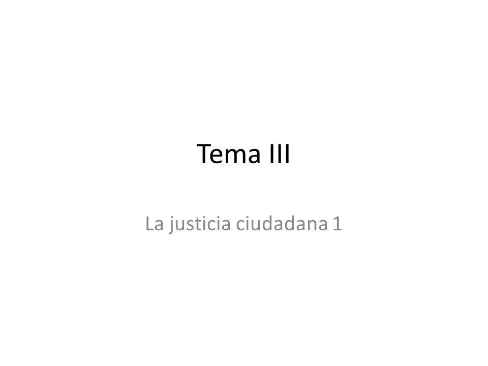 Tema III La justicia ciudadana 1