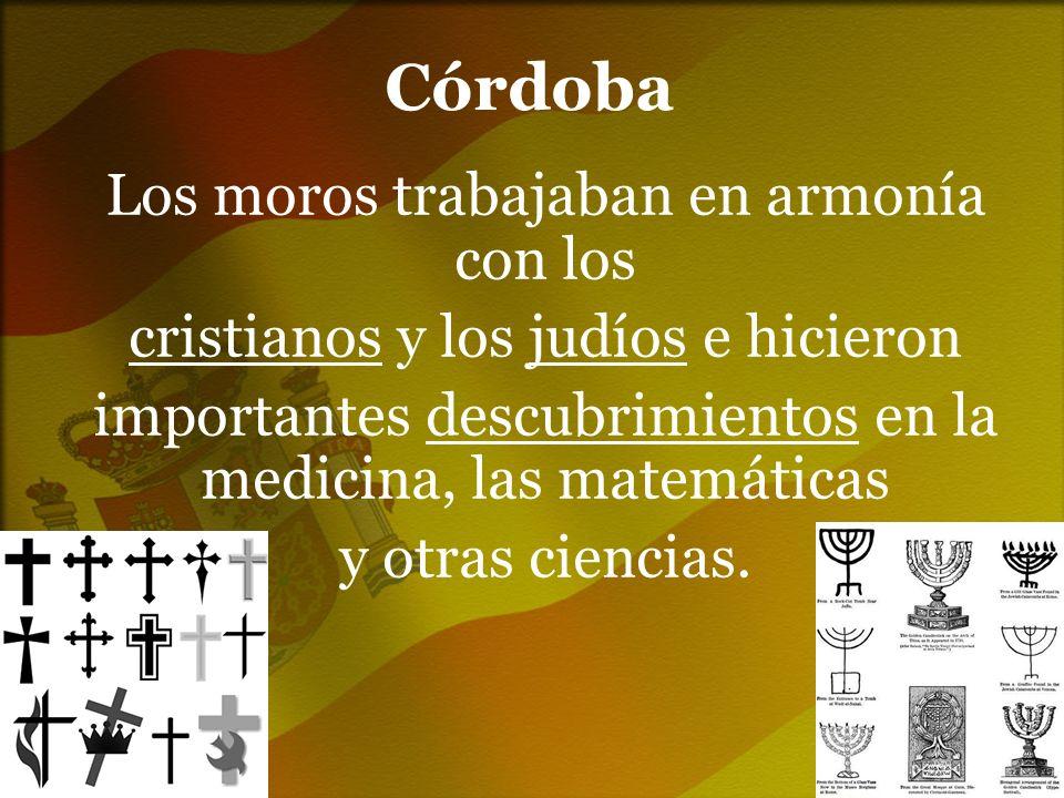 Córdoba Los moros trabajaban en armonía con los