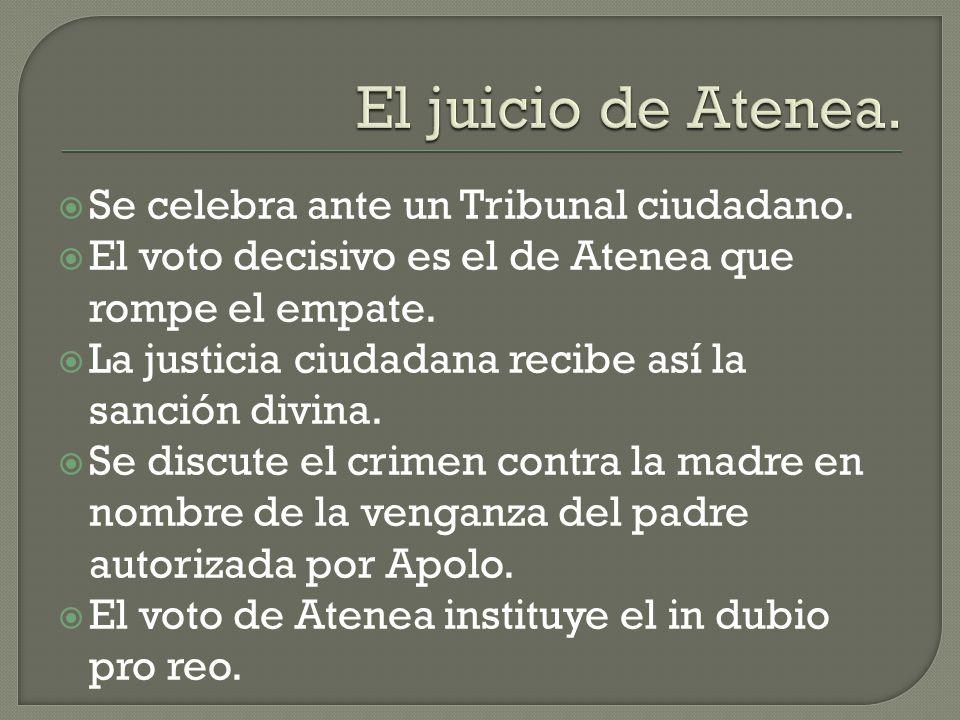 El juicio de Atenea. Se celebra ante un Tribunal ciudadano.