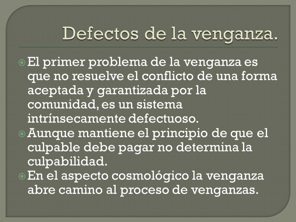 Defectos de la venganza.
