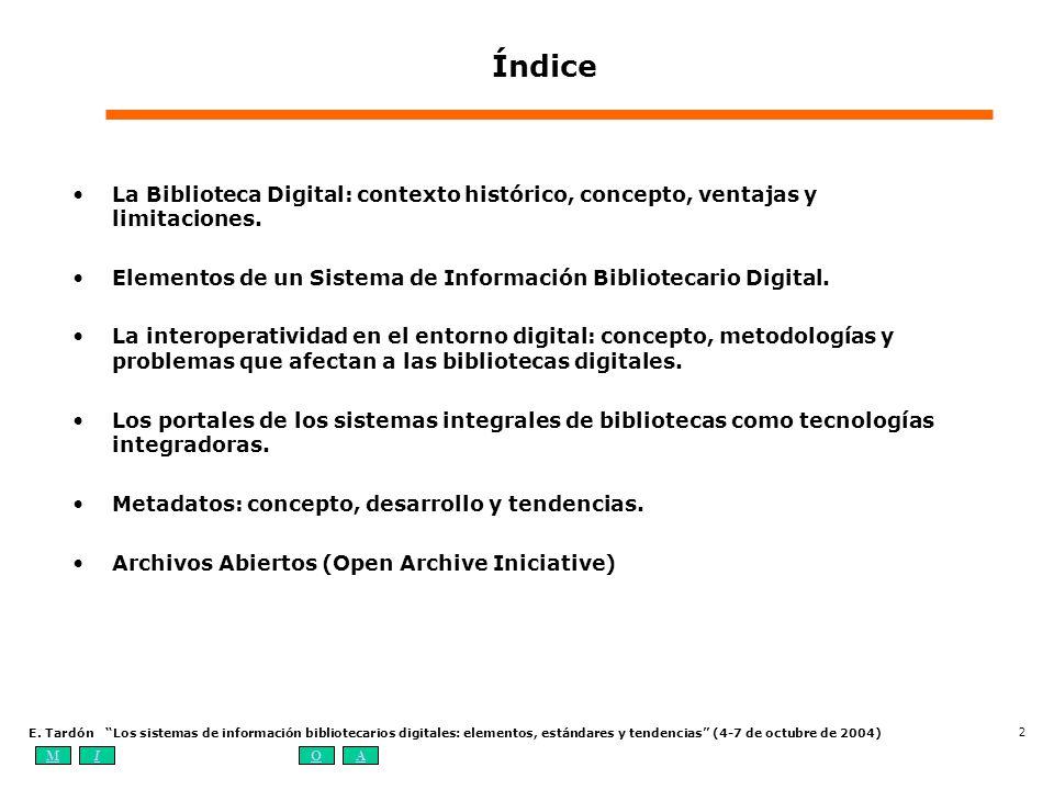 Índice La Biblioteca Digital: contexto histórico, concepto, ventajas y limitaciones. Elementos de un Sistema de Información Bibliotecario Digital.